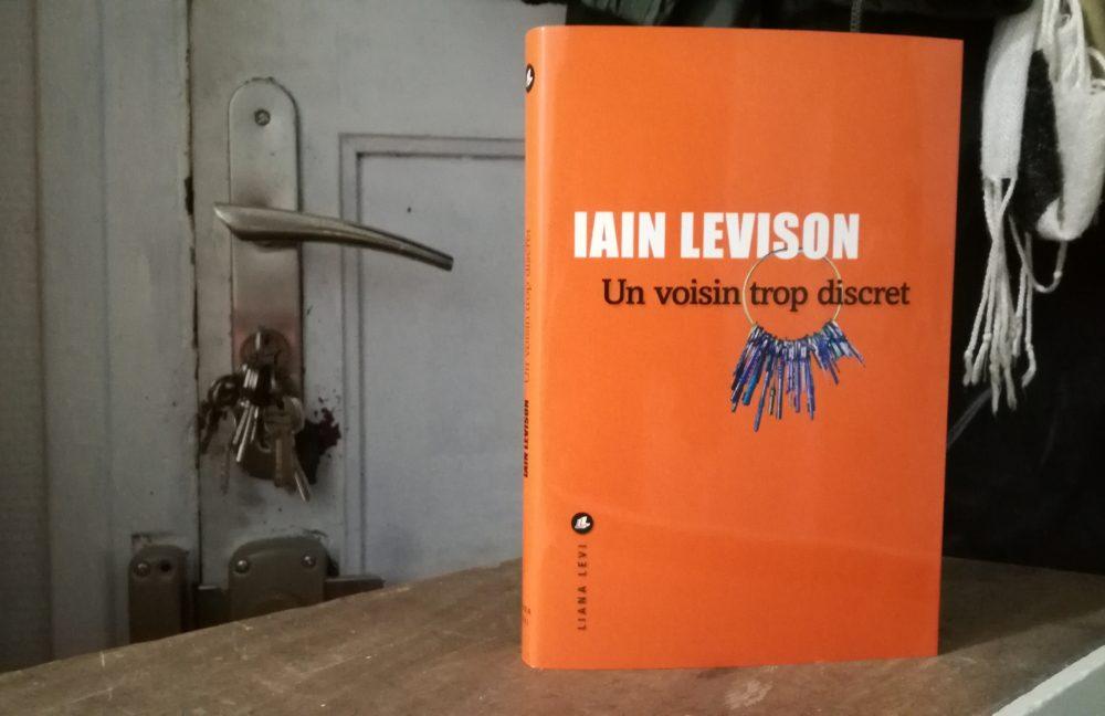 UN VOISIN TROP DISCRET, Iain Levison, éditions Liana Levi