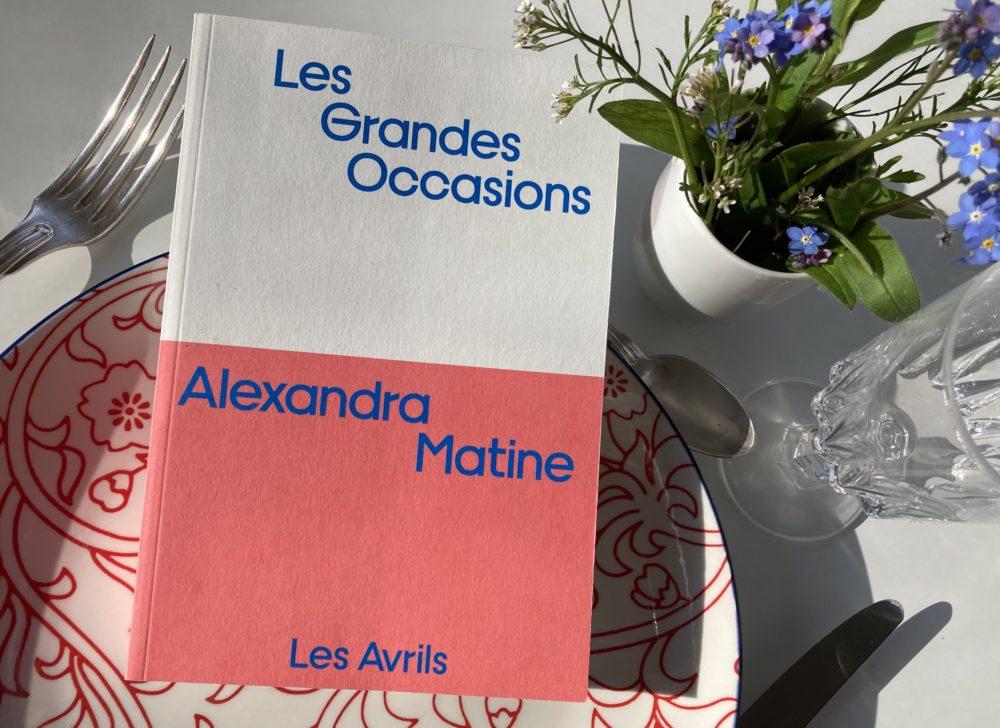 LES GRANDES OCCASIONS d'Alexandra Matine aux Éditions Les Avrils