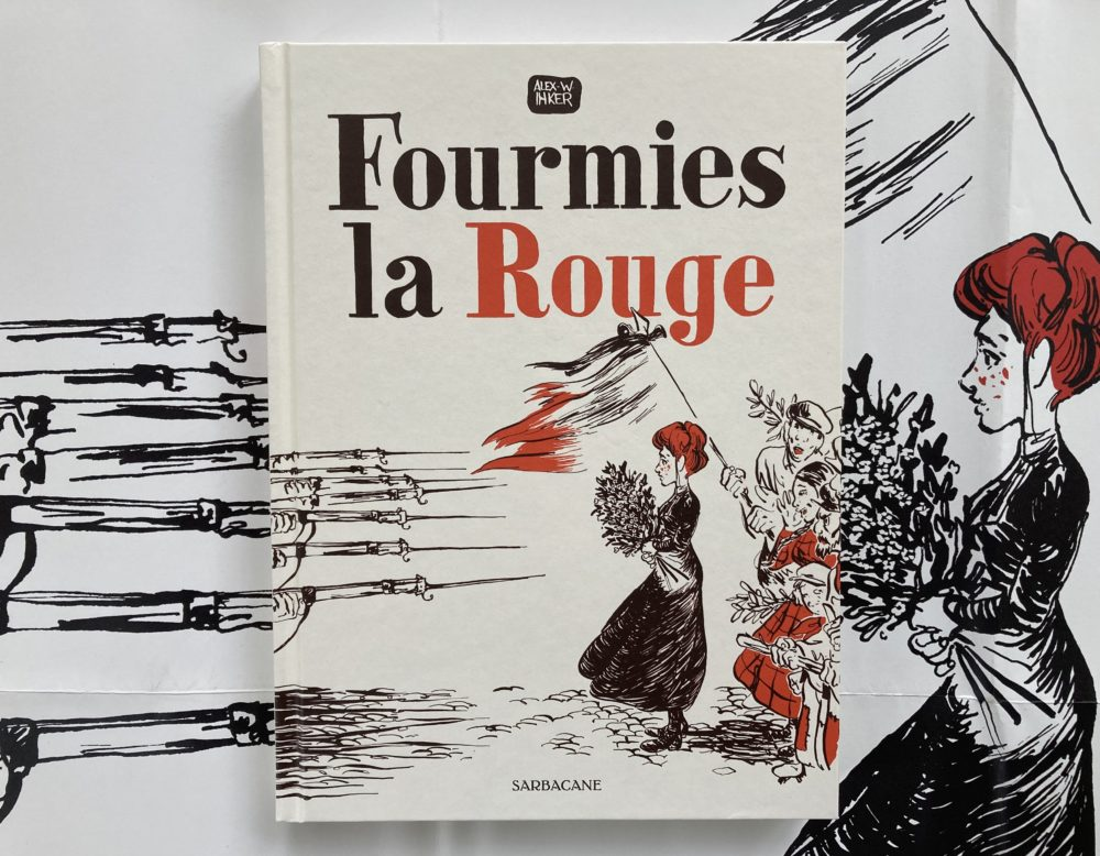 FOURMIES LA ROUGE de Alex W. Inker aux éditions Sarbacane