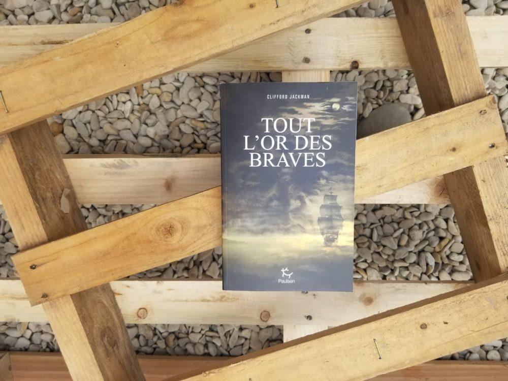 TOUT L'OR DES BRAVES, Clifford Jackman, éditions Paulsen