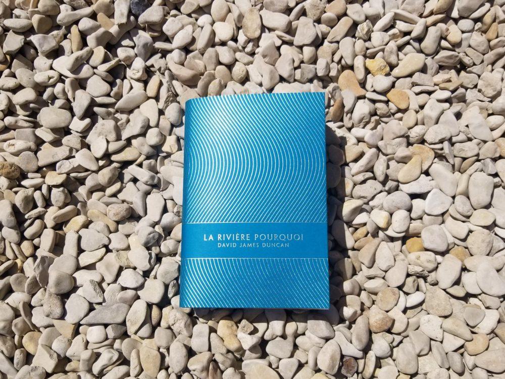 LA RIVIÈRE POURQUOI, David James Duncan, éditions Monsieur Toussaint Louverture