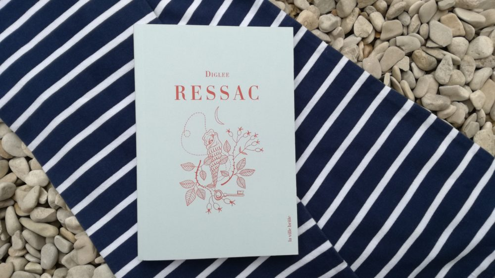 RESSAC, Diglee, éditions La Ville Brûle