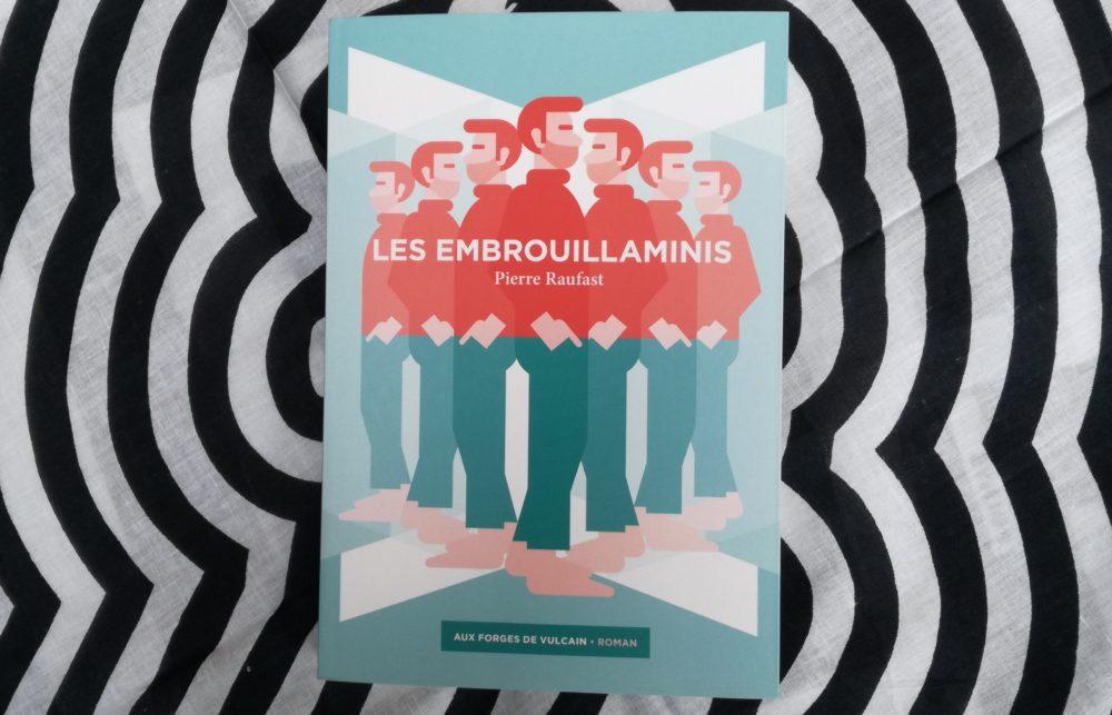 LES EMBROUILLAMINIS, Pierre Raufast, éditions Aux Forges de Vulcain