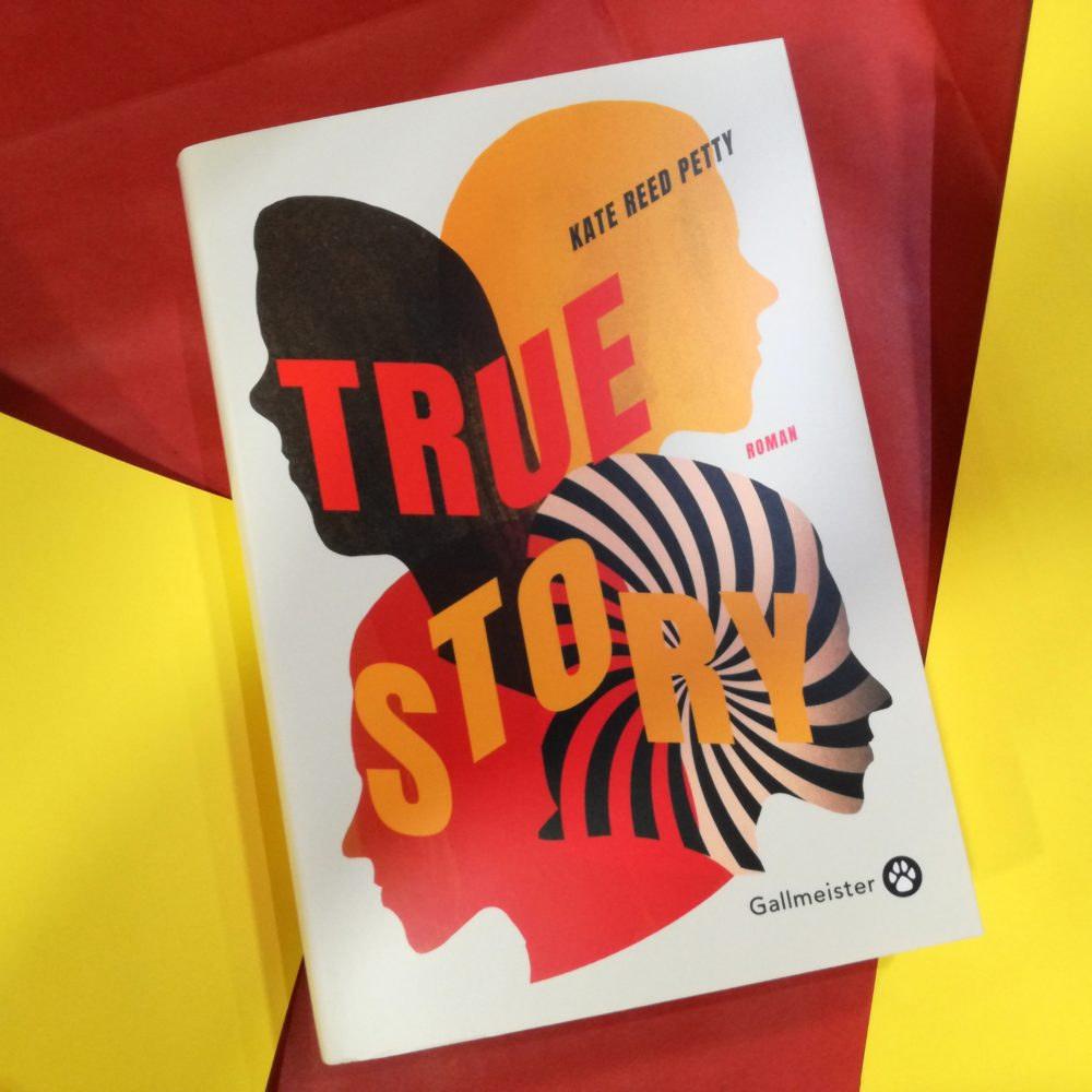 TRUE STORY, Kate Reed Petty, éditions Gallmeister