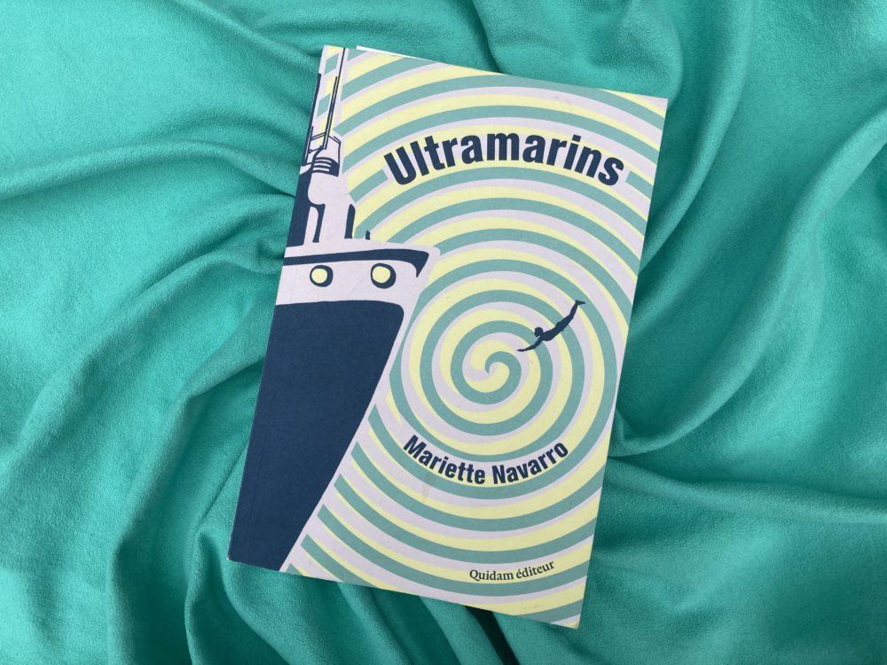 ULTRAMARINS de Mariette NAVARRO aux éditions Quidam